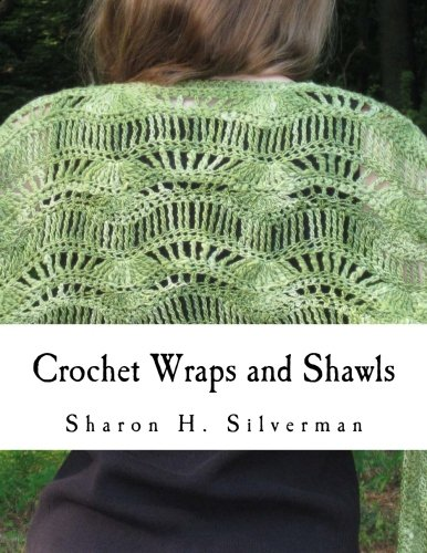 Crochet Wraps and Shawls: 12 Patterns in Various Techniques