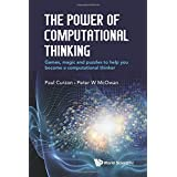 Power Of Computational Thinking, The: Games, Magic And Puzzles To Help You Become A Computational Thinker