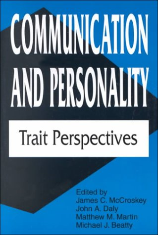 Communication and Personality: Trait Perspectives (Interpersonal Communication)