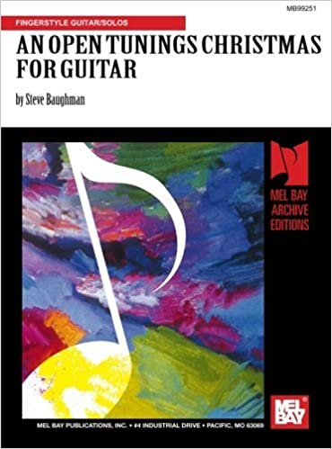 AN OPEN TUNINGS CHRISTMAS FOR GUITAR: INCLUDES 10 SOLOS IN DADGAD, ORKNEY, OPEN G, AND OPEN C TUNINGS: FINGERSTYLE GUITAR/SOLOS by Mr. Steve Baughman (2000-01-01)
