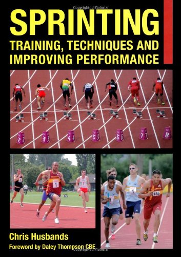 Sprinting: Training, Techniques and Improving Performance (Crowood Sports Guides) PDF