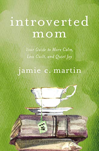 Pdf Christian Books Introverted Mom: Your Guide to More Calm, Less Guilt, and Quiet Joy