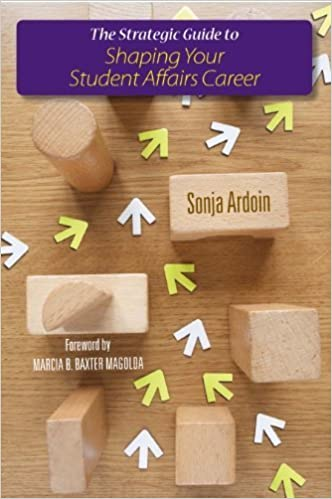 Book The Strategic Guide to Shaping Your Student Affairs Career by Ardoin, Sonja (2014)