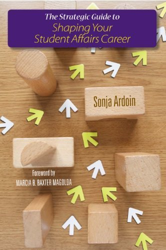 The Strategic Guide to Shaping Your Student Affairs Career by Sonja Ardoin (2014-03-14)