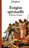 Exégèse spirituelle. 2, L'Exode, Le Lévitique par Origène