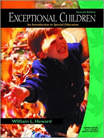 Exceptional Children An Introduction To Special Education 7th Edition Heward William L 9780130993441 Amazon Com Books