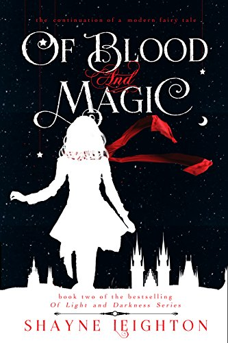 Of Blood and Magic (Of Light and Darkness Book 2) by [Leighton, Shayne]