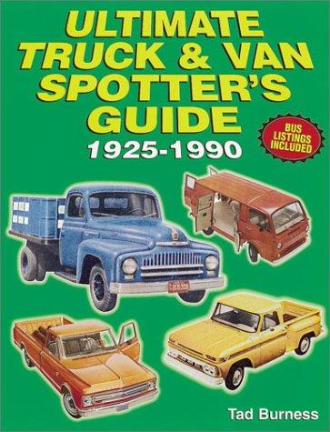 Ultimate Truck & Van Spotter's Guide 1925-1990