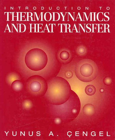 Introduction To Thermodynamics and Heat Transfer