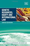 Genetic Resources, Equity and International Law, Camena Guneratne, 0857934945