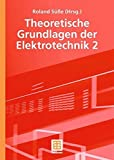 img - for Theoretische Grundlagen der Elektrotechnik 2 (German Edition) by Roland S????????e (2006-10-26) book / textbook / text book