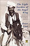 The Light Garden of the Angel King, Peter Levi, 1873429355