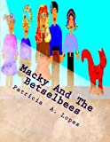 Macky and the Betselbees, Patricia A. Lopez, 1478339993