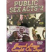 Public Sex Acts 2 Beyond Lovers Caught on Tape