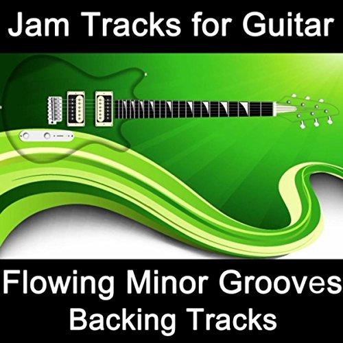 Jam Tracks for Guitar: Flowing Minor Grooves (Backing Tracks)