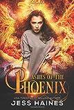 Ashes of the Phoenix (Phoenix Rising) (Volume 1)