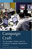 Campaign Craft: The Strategies, Tactics, and Art of Political Campaign Management, 3rd Edition (Campaign Craft: The Strategies, Tactics, & Art of Political)
