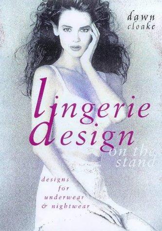 Read Online Lingerie Design on the Stand: Designs for Underwear & Nightwear pdf epub