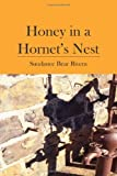 Honey in a Hornet's Nest, Sundance Rivera, 141967126X