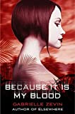 Because It Is My Blood (Birthright Trilogy)