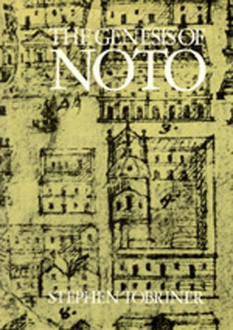 The Genesis of Noto: An Eighteenth-Century Sicilian City (Studies in Architecture, Vol 21) (Best Cities For Architecture In Europe)