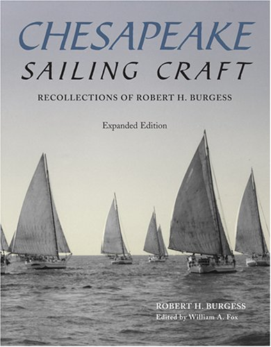 Chesapeake Sailing Craft: Recollections of Robert H Burgess