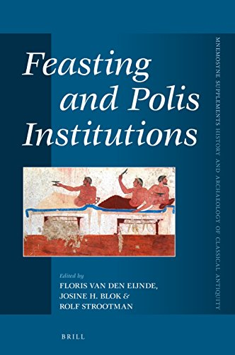 Feasting and Polis Institutions (Mnemosyne, Supplements: History and Archaeology of Classical Antiquity) (English and Ancient Greek Edition)