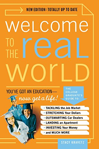 Welcome to the Real World: You Got an Education, Now Get a Life!