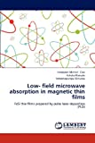 Low- Field Microwave Absorption in Magnetic Thin Films, Happyson Michael Gavi and Ncholu Manyala, 3659197521