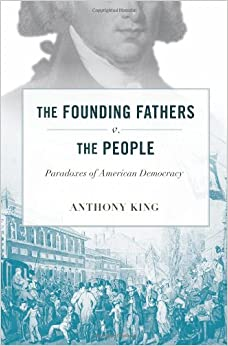 Book The Founding Fathers v. the People: Paradoxes of American Democracy