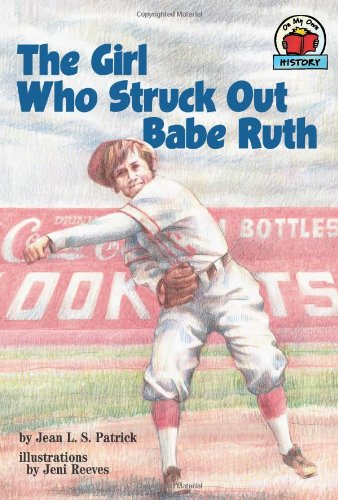 Own History (The Girl Who Struck Out Babe Ruth (On My Own History))
