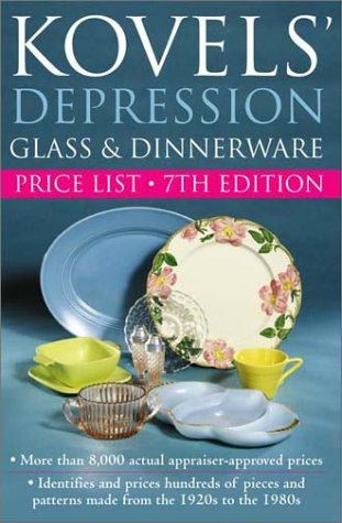 Kovels' Depression Glass & Dinnerware Price List, 7th Edition (Kovel's Depression Glass and Dinnerware Price List)