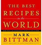 the 1000 best recipes - The Best Recipes in the World: More Than 1,000 International Dishes to Cook at Home (Hardback) - Common