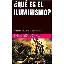 ¿QUÉ ES EL ILUMINISMO?: COLECCIÓN RESÚMENES UNIVERSITARIOS Nº 564 (Spanish Edition)