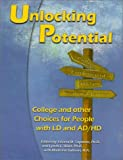 img - for Unlocking Potential: College and Other Choices for People With Ld and Ad/Hd book / textbook / text book