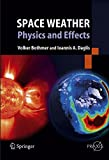 Space Weather: Physics and Effects (Springer Praxis Books)