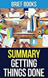 Summary: Getting Things Done by David Allen | The Art of Stress-Free Productivity (Includes Summary & Takeaways)