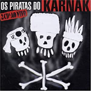 Os Piratas Do Karnak: Ao Vivo