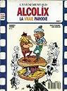 Alcolix - La vraie parodie par Jeddeloh