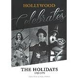 Hollywood Celebrates the Holidays: 1920–1970