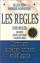 LES REGLES (THE RULES). Secrets pour capturer l'homme idéal, Comment attraper un mari en 35 leçons