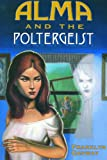 Alma and the Poltergeist, Franklyn Conway, 0972009302