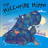 The Hiccuping Hippo, Keith Faulkner, 0803729634