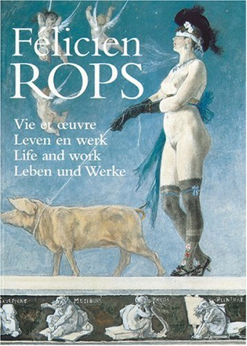 Download Felicien Rops: Life and Work PDF