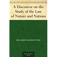 A Discourse on the Study of the Law of Nature and Nations (English Edition)