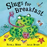 Slugs for Breakfast