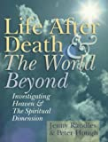 Life after Death and the World Beyond, Jenny Randles and Peter Hough, 0806907193