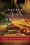 img - for Escape from Saigon: A Novel book / textbook / text book
