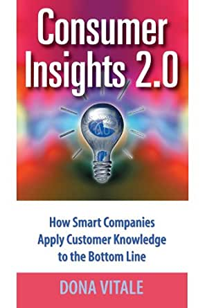 Amazon Com Consumer Insights 2 0 How Smart Companies