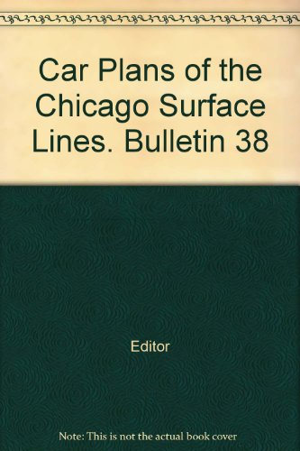 Car Plans of the Chicago Surface Lines. Bulletin (Chicago Surface Lines)